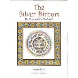 The Silver Dirham the power of the Shahadah
