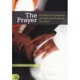 The Prayer Effect In Increasing Eamaan And Purifying The Soul