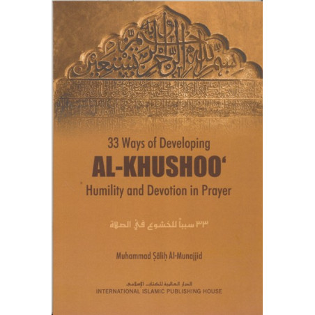 33 Ways of developing al-khushoo humility and devotion in prayer