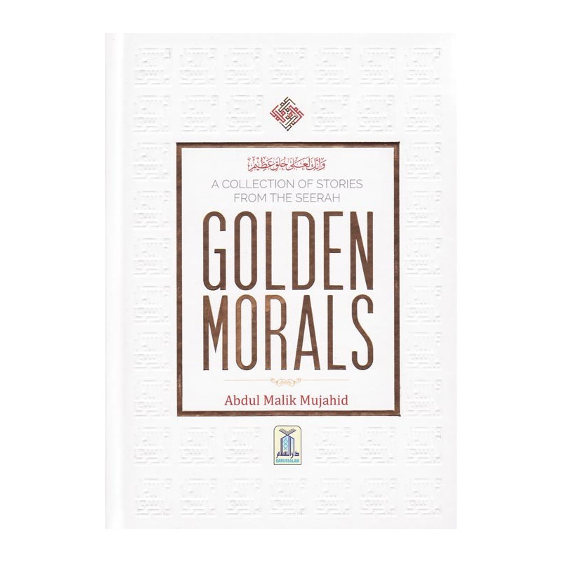 A Collection of Stories From The Seerah Golden Morals