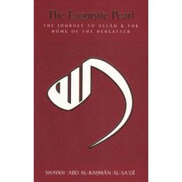 The Exquisite Pearl by Shaykh Abd Al Rahman Al Sadi