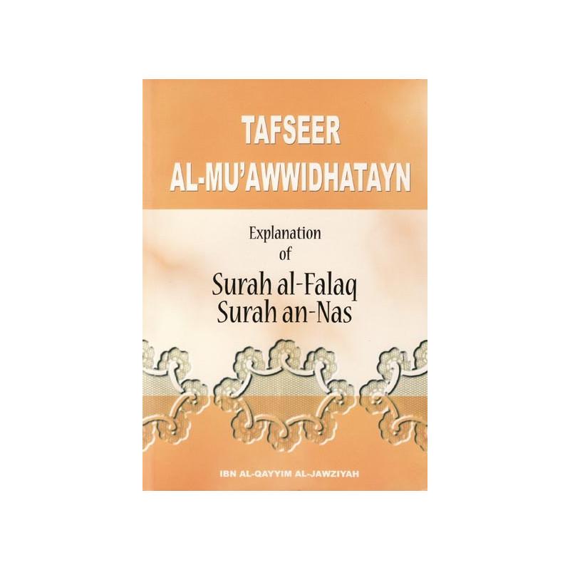 Tafseer Al-Muawwidhatayn Explanation of Surat Al-Falaq and An Nas