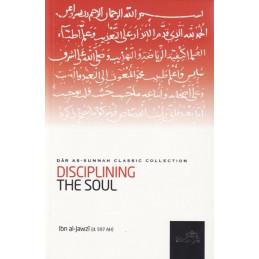 Disciplining The Soul by Ibn al Jawzi