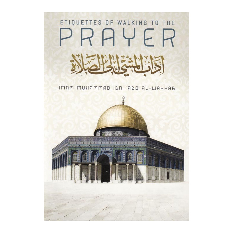 Etiquettes Of Walking To The Prayer
