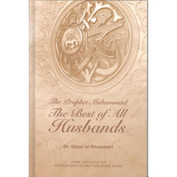 Prophet Muhammed the Best of All Husbands