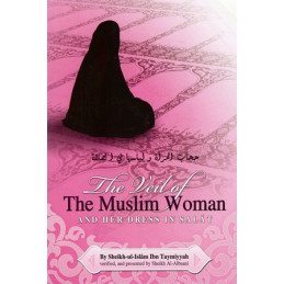 The Veil of the Muslim Woman and Her Dress in Salat