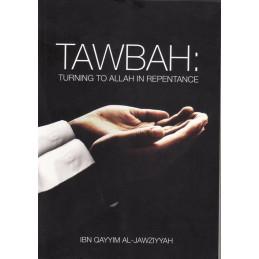 Tawbah Turning To Allah In Repentance Madarij Al-Salikin