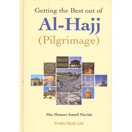 Getting the Best out of Al Hajj Pilgrimage